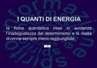 "I ""Quanti"" – Mente / Materia e Energia – 2° Parte"